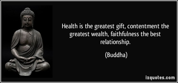 health-is-the-greatest-gift-contentment-the-greatest-wealth-faithfulness-the-best-relationship