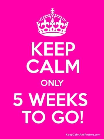 5 weeks